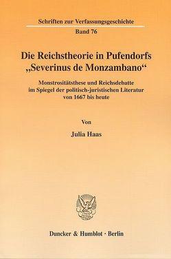 """Die Reichstheorie in Pufendorfs """"Severinus de Monzambano"""". von Haas,  Julia"""