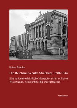 Die Reichsuniversität Straßburg 1940-1944 von Möhler,  Rainer