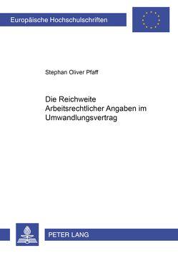 Die Reichweite arbeitsrechtlicher Angaben im Umwandlungsvertrag von Pfaff,  Stephan