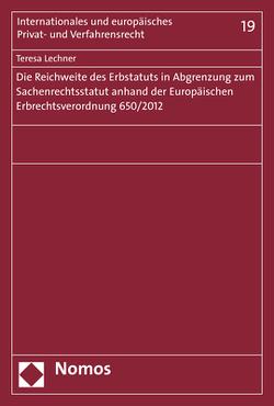 Die Reichweite des Erbstatuts in Abgrenzung zum Sachenrechtsstatut anhand der Europäischen Erbrechtsverordnung 650/2012 von Lechner,  Teresa
