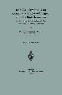 Die Reichweite von Grundwasserabsenkungen mittels Rohrbrunnen von Weber,  Hermann
