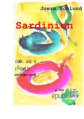 die Reihe DIN A 4 / Sardinien von Schlund,  Joern