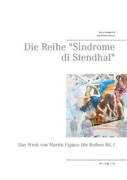 """Die Reihe """"Sindrome di Stendhal"""" von Böttcher,  Rolf Michael, Wermann,  Bianca"""
