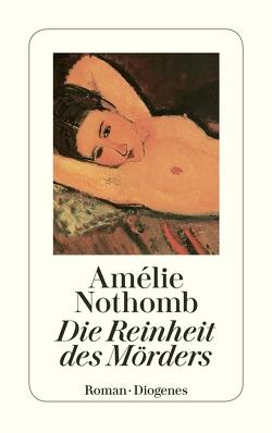 Die Reinheit des Mörders von Krege,  Wolfgang, Nothomb,  Amélie