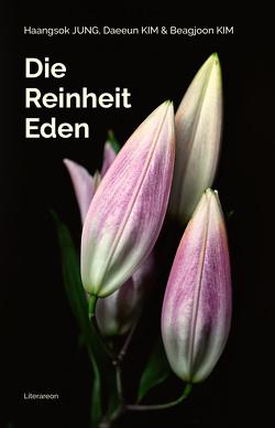 Die Reinheit Eden von JUNG,  Haangsok, KIM,  Beagjoon, KIM,  Daeeun