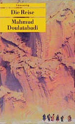 Die Reise von Doulatabadi,  Mahmud, Nirumand,  Bahman