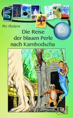 Die Reise der blauen Perle nach Kambodscha von Anders,  Mo
