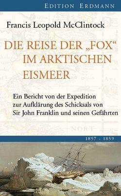 Die Reise der Fox im arktischen Eismeer von Berkenbusch,  Eckhard, McClintock,  Sir Francis Leopold, Saar,  Stefan Christoph