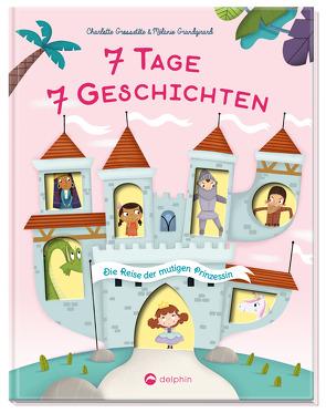 Die Reise der mutigen Prinzessin von Grandgirard,  Mélanie, Grossetete,  Charlotte, Schmidt-Wussow,  Susanne