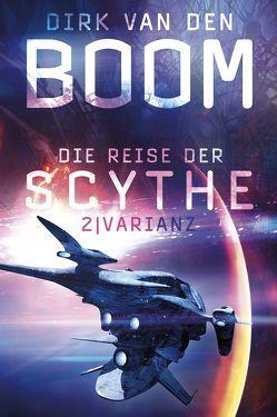 Die Reise der Scythe 2 von van den Boom,  Dirk