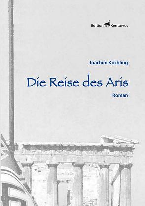 Die Reise des Aris von Köchling,  Joachim