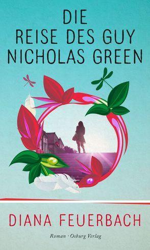 Die Reise des Guy Nicholas Green von Feuerbach,  Diana