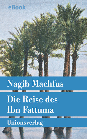 Die Reise des Ibn Fattuma von Kilias,  Doris, Machfus,  Nagib