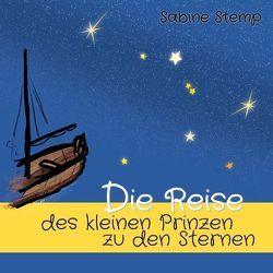 Die Reise des kleinen Prinzen zu den Sternen von Stemp,  Sabine