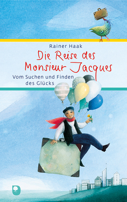 Die Reise des Monsieur Jacques von Haak,  Rainer, Waldmann-Brun,  Sabine