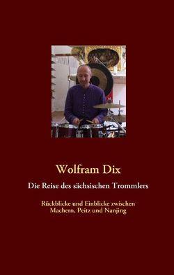 Die Reise des sächsischen Trommlers von Dix,  Wolfram