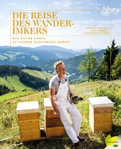 Die Reise des Wanderimkers von Gruber,  Johannes, Hummer,  Wolfgang, Wessely,  Nina