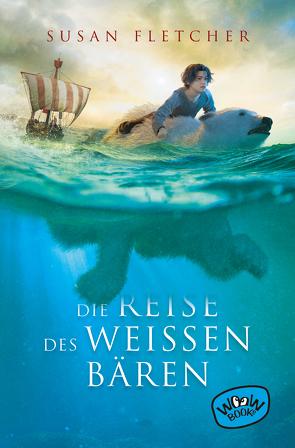 Die Reise des weißen Bären von Fletcher,  Susan, Münch,  Bettina