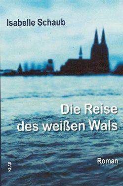 Die Reise des weißen Wals von Schaub,  Isabelle