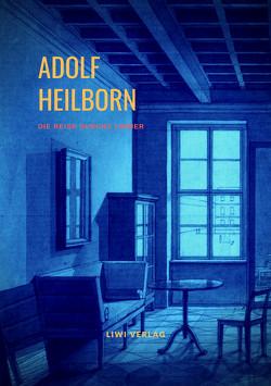 Die Reise durchs Zimmer von Heilborn,  Adolf