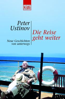 Die Reise geht weiter von Ustinov,  Peter