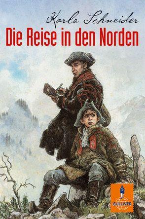 Die Reise in den Norden von Schneider,  Karla
