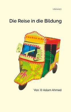 Die Reise in die Bildung von Ahmed,  Aslam