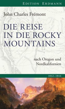 Die Reise in die Rocky Mountains von Frémont,  John Charles