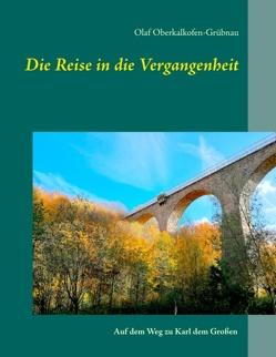 Die Reise in die Vergangenheit von Oberkalkofen-Grübnau,  Olaf