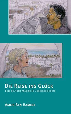 Die Reise ins Glück von Ben Hamida,  Amor, Roth,  Daniela