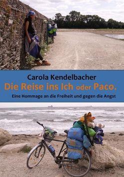 Die Reise ins Ich / Die Reise ins Ich oder Paco von Kendelbacher,  Carola