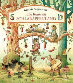 Die Reise ins Schlaraffenland von Kasparavičius,  Kęstutis, Stehle,  Michael