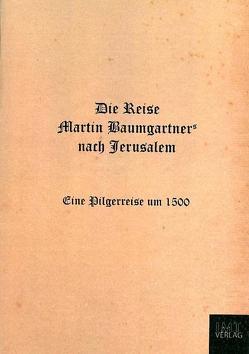 Die Reise Martin Baumgartners nach Jerusalem von Lippott,  Erika, Mayer,  Matthias, Mayr,  Markus
