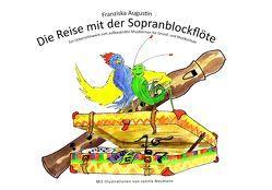 Die Reise mit der Sopranblockflöte von Franziska,  Augustin