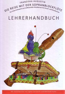 Die Reise mit der Sopranblockflöte Lehrerhandbuch von Franziska,  Augustin