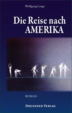 Die Reise nach Amerika von Lange,  Wolfgang
