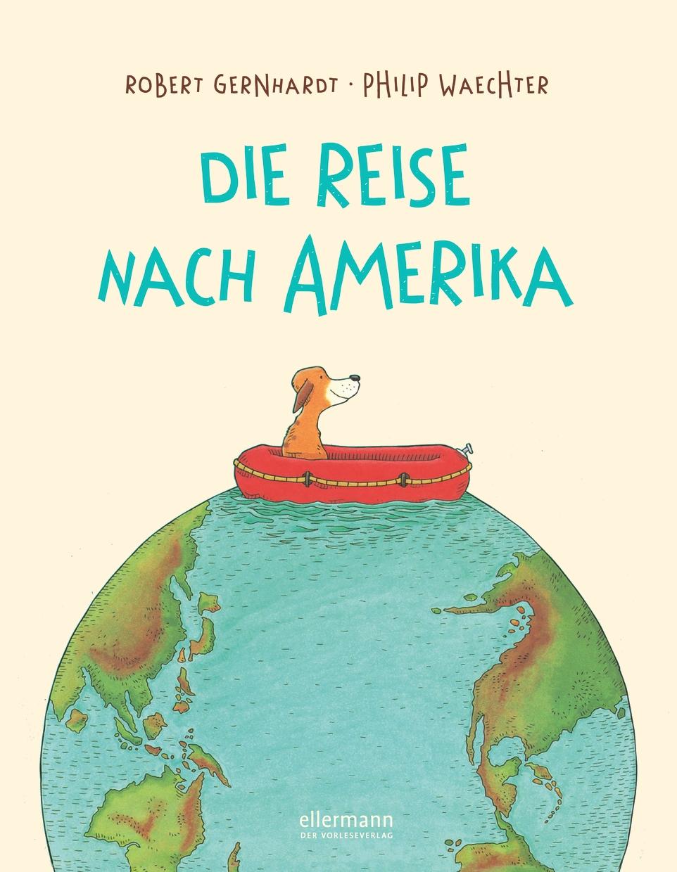 Briefe Nach Amerika Dauer : Die reise nach amerika neuausgabe von gernhardt robert