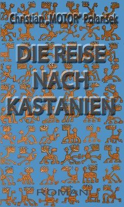 Die Reise nach Kastanien von Polansek,  Christian