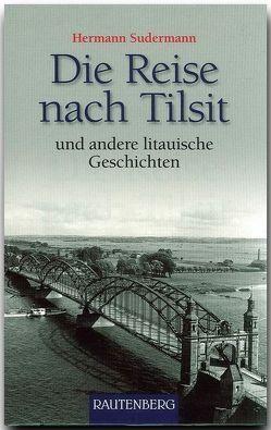 Die Reise nach Tilsit und andere litauische Geschichten von Sudermann,  Hermann