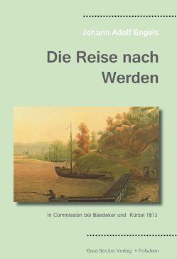 Die Reise nach Werden von Becker,  Klaus-Dieter, Engels,  Johann Adolf