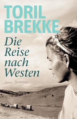 Die Reise nach Westen von Brekke,  Toril, Haefs,  Gabriela