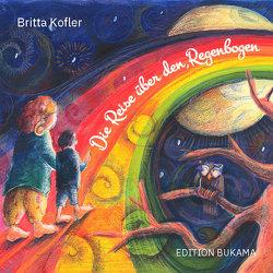 Die Reise über den Regenbogen von Kofler,  Britta