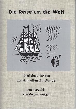Die Reise um die Welt von Geiger,  Roland