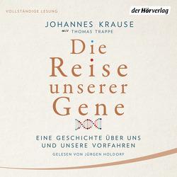 Die Reise unserer Gene von Holdorf,  Jürgen, Krause,  Johannes, Trappe,  Thomas