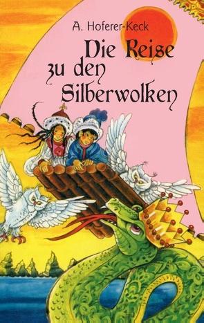 Die Reise zu den Silberwolken von Hoferer-Keck,  Alma