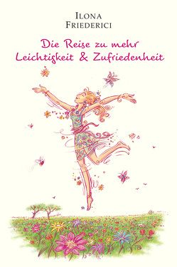 Die Reise zu mehr Leichtigkeit & Zufriedenheit von Friederici,  Ilona