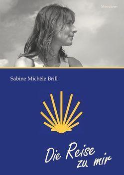 Die Reise zu mir von Brill,  Sabine Michèle