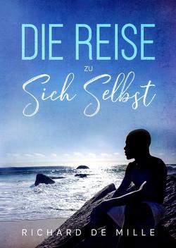 Die Reise zu sich selbst von De Mille,  Richard, Ronsorg Verlag,  Grenchen