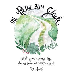 Die Reise zum Glück von Schmitz,  Rita