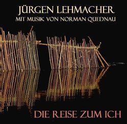Die Reise zum Ich von Lehmacher,  Jürgen